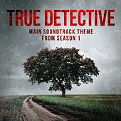 Play & Download True Detective: Far from Any Road (Main Soundtrack Theme from Season 1) by The TV Theme Players | Napster
