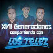 Play & Download XVII Generaciones Compartiendo Con Los Telez by Los Telez | Napster