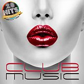 Club Music (20 Hits Compilation 2015) by Various Artists