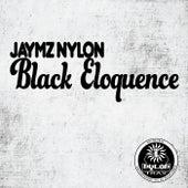 Black Eloquence by Jaymz Nylon