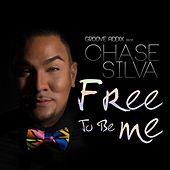 Play & Download Free To Be Me (feat. Chase Silva) by Groove Addix | Napster