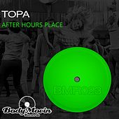 After Hours Place by Topa