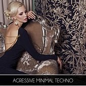Agressive Minimal Techno by Various Artists