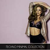 Techno Minimal Collection by Various Artists