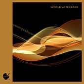Play & Download World of Techno by Various Artists | Napster
