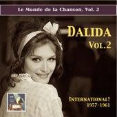 Play & Download Le monde de la chanson: Dalida, Vol. 2 - International (Remastered 2015) by Dalida | Napster