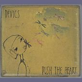 Play & Download Push the Heart by Devics | Napster