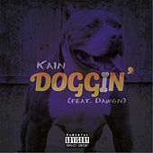 Play & Download Doggin (feat. Dawgn) by Kain | Napster