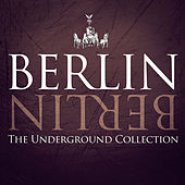 Play & Download Berlin Berlin, Vol. 20 - The Underground Collection by Various Artists | Napster