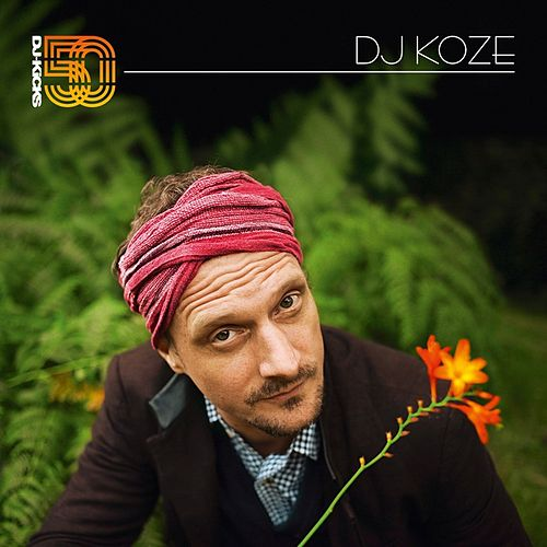 Play & Download DJ-Kicks (DJ Koze) by Various Artists | Napster