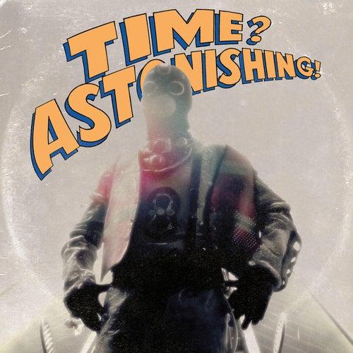 Time? Astonishing! by Kool Keith