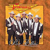 Play & Download Por Ellas by Los Incomparables De Tijuana | Napster