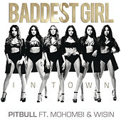 Play & Download Baddest Girl in Town by Pitbull | Napster