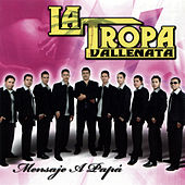 Play & Download Mensaje a Papa by La Tropa Vallenata | Napster