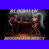 Play & Download Begging for Mercy by Blindman | Napster