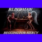 Begging for Mercy by Blindman