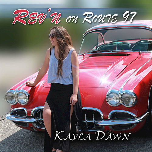 Play & Download Rev'n on Route 97 - Single by Kayla Dawn | Napster