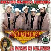 Play & Download Nuestro Mejores Corridos La Imagin De Malverde by Los Incomparables De Tijuana | Napster