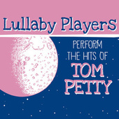 Lullaby Players Perfom the Hits of Tom Petty by Lullaby Players