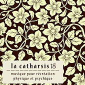Play & Download La Catharsis - Dix-Huitième Édition by Various Artists | Napster