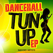 Play & Download Dancehall Tun Up - EP by Various Artists | Napster