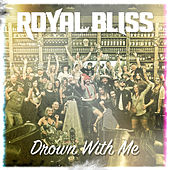 Play & Download Drown with Me by Royal Bliss | Napster