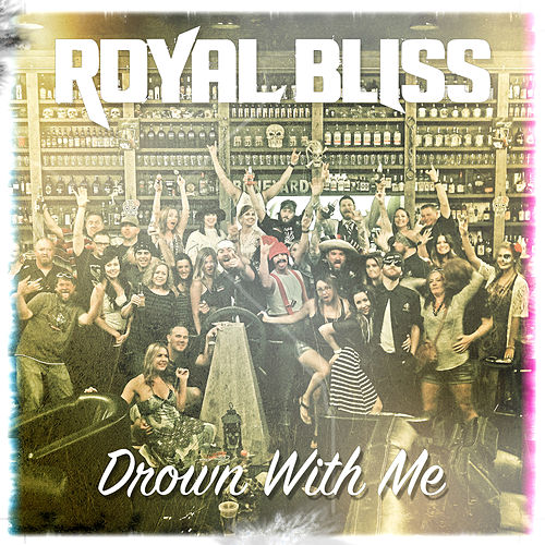 Drown with Me by Royal Bliss
