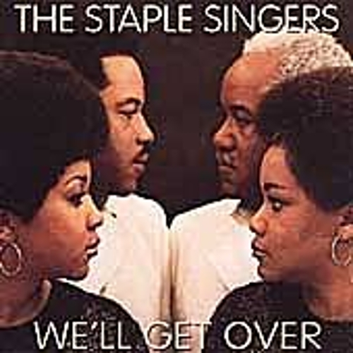 Play & Download We'll Get Over by The Staple Singers | Napster