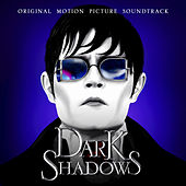 Dark Shadows: Original Motion Picture Soundtrack by Various Artists