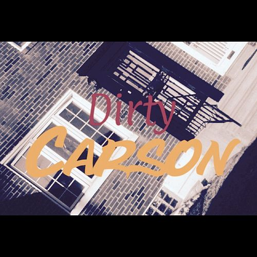 Dirty Carson - Single by Carson