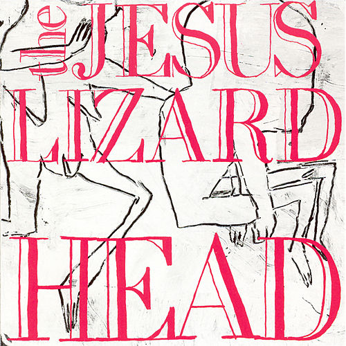 Head/Pure by The Jesus Lizard