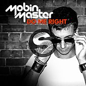 Do Me Right by Mobin Master