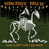 Play & Download This Is Not for Children by Mischief Brew | Napster