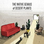 Play & Download The Native Genius of Desert Plants by Tyler Lyle | Napster