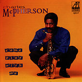 Play & Download Come Play With Me by Charles McPherson | Napster