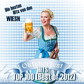 Oktoberfest Hits Top 100 (Best of 2012) - Die besten Hits von den Wiesn by Various Artists