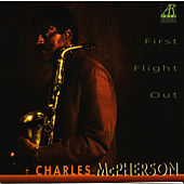 First Flight Out by Charles McPherson