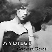 Play & Download Gelevera Deresi by Aydilge | Napster