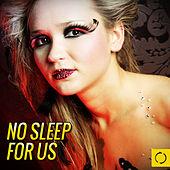 Play & Download No Sleep for Us by Various Artists | Napster