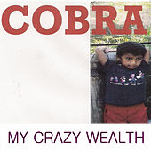 Play & Download My Crazy Wealth by Cobra | Napster