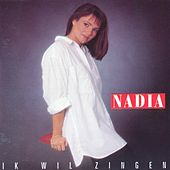 Play & Download Ik Wil Zingen by Nadia | Napster