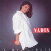 Ik Wil Zingen by Nadia