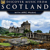 Discover Music from Scotland with ARC Music by Various Artists