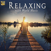 Play & Download Relaxing with World Music by Various Artists | Napster