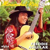Play & Download Minamahal Kita by Freddie Aguilar | Napster