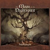 Play & Download Mohalepte by The Moon and the Nightspirit | Napster