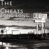 Play & Download Long Long Journey by The Cheats | Napster