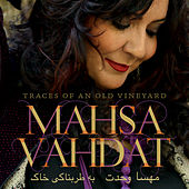 Play & Download Traces of an Old Vineyard by Mahsa Vahdat | Napster