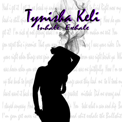Play & Download Inhale Exhale by Tynisha Keli | Napster