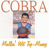 Play & Download Mallin' Wit Top-Money by Cobra | Napster